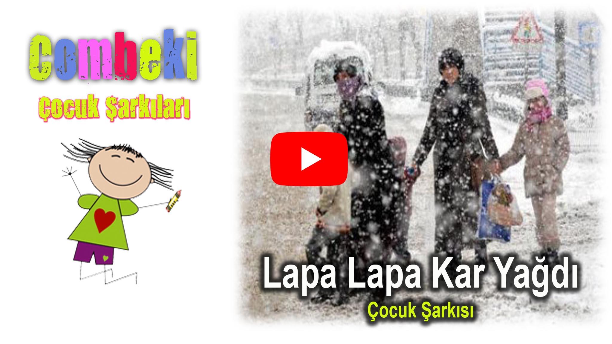 Lapa Lapa Kar Yağdı - Çocuk Şarkısı - Şarkı Sözleri - Dinle - İndir